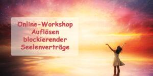 Workshop zum Auflösen blockierender Seelenverträge