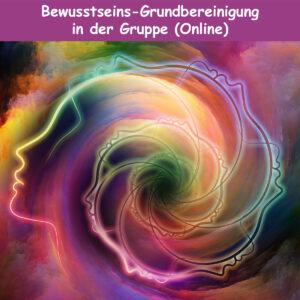 Bewusstseins-Grundbereinigung in der Gruppe (Online)