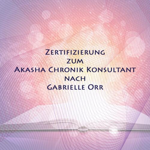 Zertifizierung zum Akasha Chronik Konsultant nach Gabrielle Orr